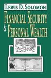 Financial Security and Personal Wealth by Lewis D Solomon