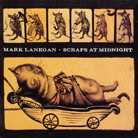 Scraps At Midnight by Mark Lanegan image