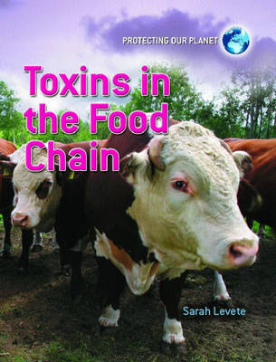 Toxins in the Food Chain by Sarah Levete image
