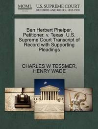 Ben Herbert Phelper, Petitioner, V. Texas. U.S. Supreme Court Transcript of Record with Supporting Pleadings by Charles W Tessmer