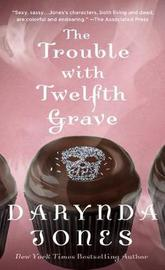 The Trouble with Twelfth Grave by Darynda Jones image