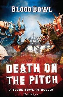 Death on the Pitch - A Blood Bowl Anthology by Robbie MacNiven image