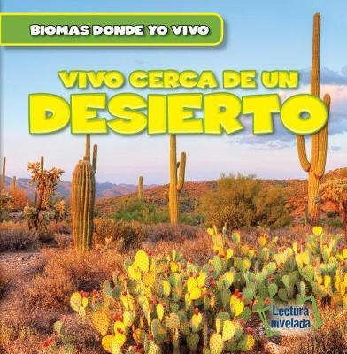 Vivo Cerca de Un Desierto (There's a Desert in My Backyard!) by Walter Laplante image