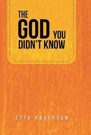The God You Didn't Know by Etta Anderson image