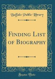 Finding List of Biography (Classic Reprint) by Buffalo Public Library image