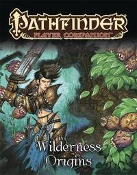 Pathfinder Player Companion: Wilderness Origins by Paizo Staff