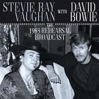 The 1983 Rehearsal Broadcast by David  Bowie / Stevie Ray Vaughan
