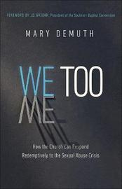 We Too by Mary E Demuth