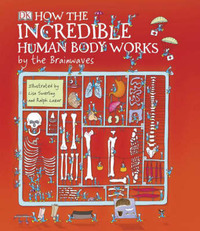 How the Incredible Human Body Works: by the Brainwaves by Richard Walker image