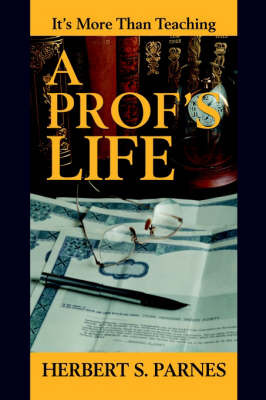 A Prof's Life: It's More Than Teaching by Herbert S. Parnes image