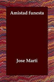Amistad Funesta by Jose Marti image