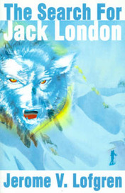The Search for Jack London by Jerome V. Lofgren image