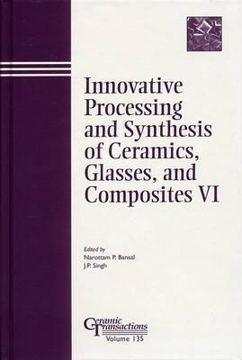 Innovative Processing and Synthesis of Ceramics, Glasses, and Composites VI image