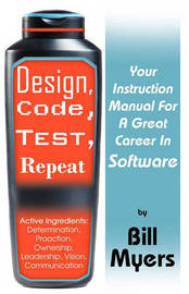 Design, Code, Test, Repeat by Bill Myers