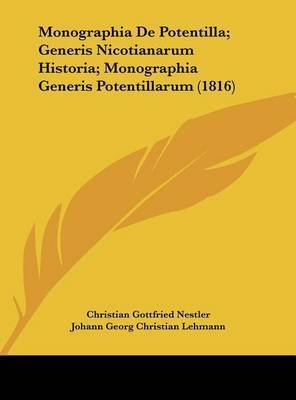 Monographia de Potentilla; Generis Nicotianarum Historia; Monographia Generis Potentillarum (1816) by Johann Georg Christian Lehmann
