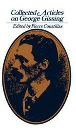 Collected Articles on George Gissing by Pierre Coustillas