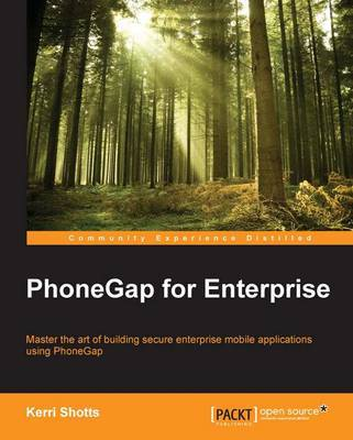 PhoneGap for Enterprise by Kerri Shotts