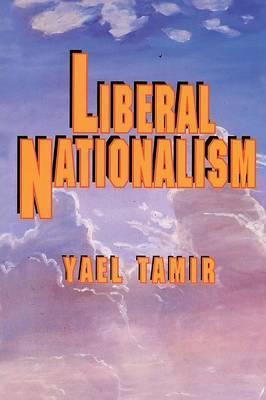 Liberal Nationalism by Yael Tamir