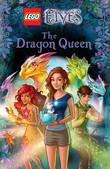 LEGO ELVES: The Dragon Queen by Stacia Deutsch