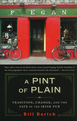 A Pint of Plain: Tradition, Change, and the Fate of the Irish Pub by Bill Barich image