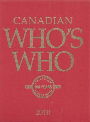 Canadian Who's Who 2010 by University of Toronto Press