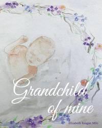 Grandchild of Mine by Elizabeth Reagan Milo image