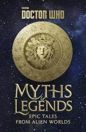 Doctor Who: Myths and Legends by Richard Dinnick