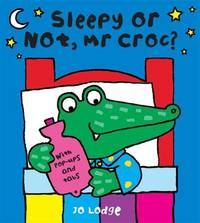 Sleepy Or Not, Mr Croc? by Jo Lodge image