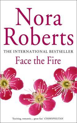 Face the Fire (Three Sisters Island #3) by Nora Roberts