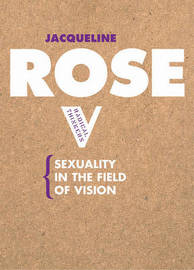 Sexuality in the Field of Vision by Jacqueline Rose image
