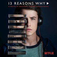 13 Reasons Why - Original Series Soundtrack