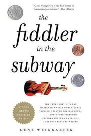 Fiddler in the Subway by Gene Weingarten
