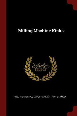 Milling Machine Kinks by Fred Herbert Colvin image