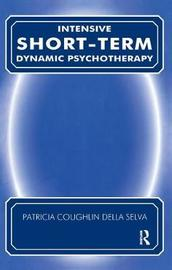 Intensive Short-Term Dynamic Psychotherapy by Patricia C. Della Selva image