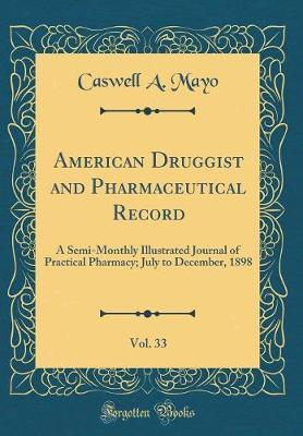 American Druggist and Pharmaceutical Record, Vol. 33 by Caswell A. Mayo image