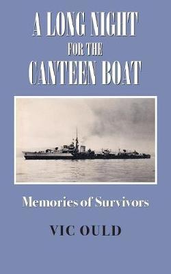 A Long Night for the Canteen Boat by Vic Ould