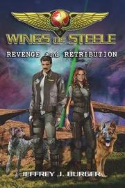 Wings of Steele - Revenge and Retribution by Mr Jeffrey J Burger image