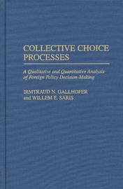 Collective Choice Processes by Irmtraud N Gallhofer