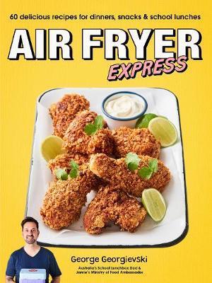 Air Fryer Express by George Georgievski