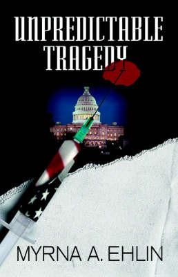 Unpredictable Tragedy by Myrna A. Ehlin image