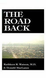 The Road Back by Kathleen R. Watson
