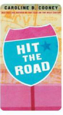 Hit the Road by Caroline Cooney
