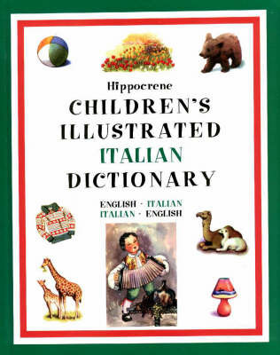 Hippocrene Children's Illustrated Italian Dictionary: English-Italian, Italian-English