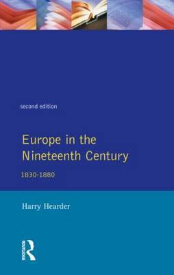 Europe in the Nineteenth Century by Harry Hearder
