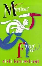 Monsieur Frog by Nikki Barrowclough