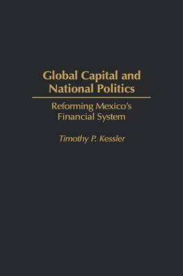 Global Capital and National Politics by Timothy Kessler