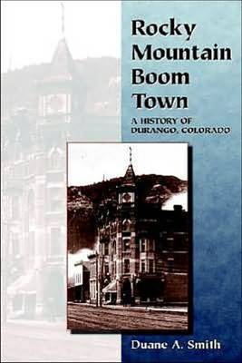 Rocky Mountain Boom Town by Duane A Smith