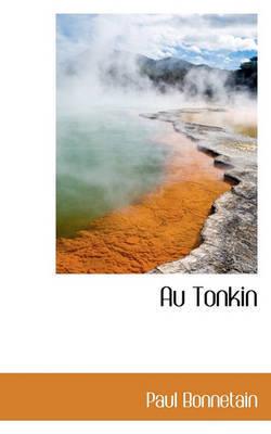Au Tonkin by Paul Bonnetain
