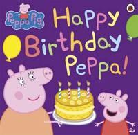 Peppa Pig: Happy Birthday Peppa!