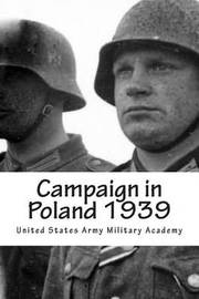 Campaign in Poland 1939 by United States Army Military Academy